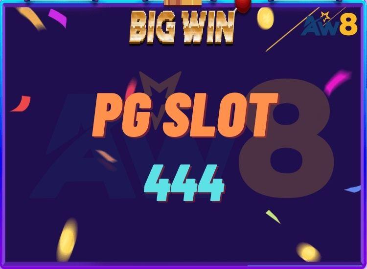 PG SLOT 444