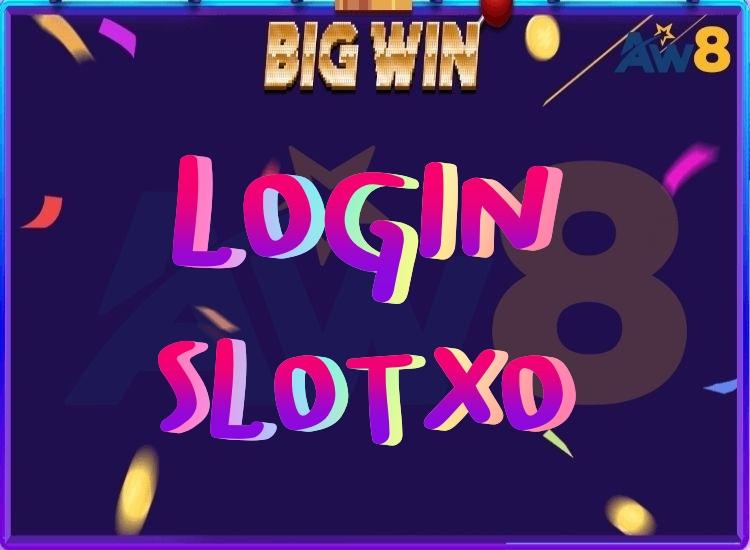 LOGIN SLOTXO