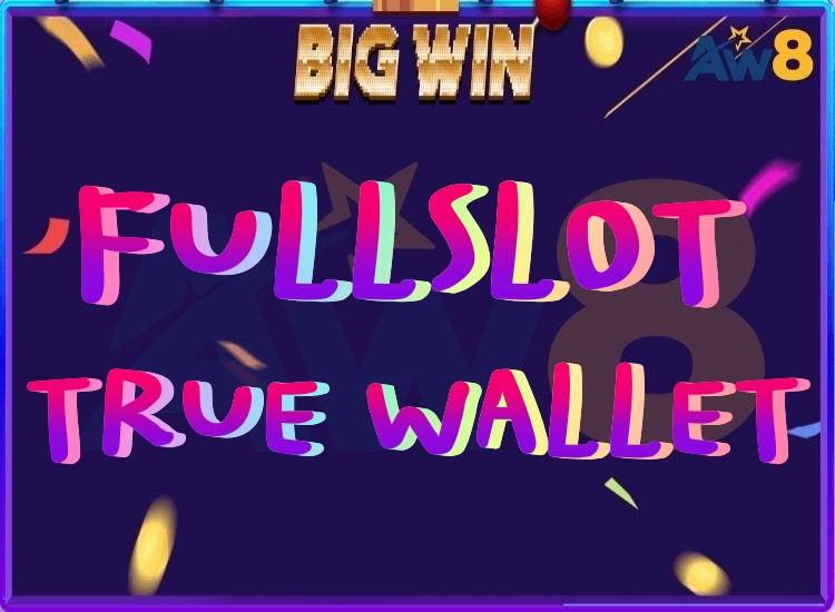 FULLSLOT TRUE WALLET